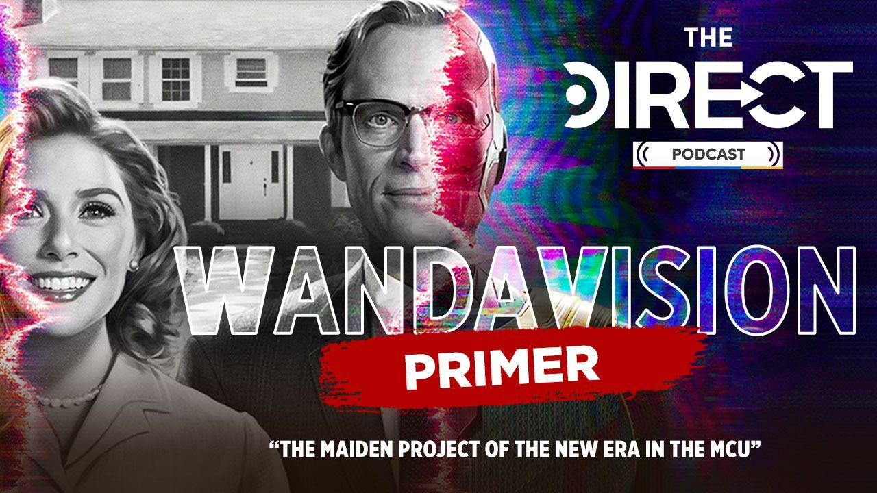 WandaVision, Elizabeth Olsen's Scarlet Witch, Paul Bettany's Vision, The Direct Podcast
