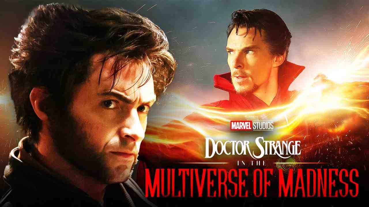 Hugh Jackman as Wolverine, Doctor Strange 2 logo, Benedict Cumberbatch as Doctor Strange